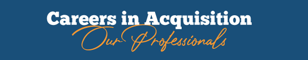 Careers in Acquisition- Our Professionals