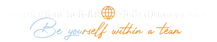 Acquisition Insight Global Engagement - Be yourself within a team